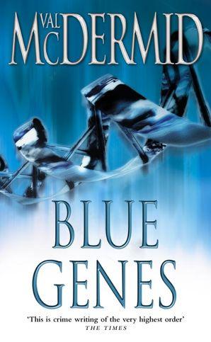 Blue Genes (PI Kate Brannigan, Book 5) Paperback  by Val McDermid