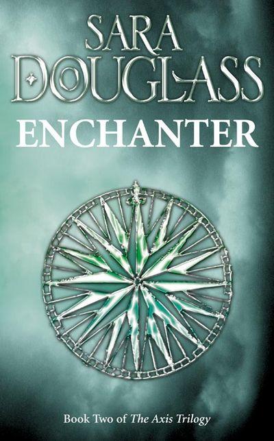 Enchanter - Sara Douglass