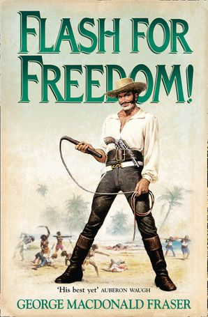Flash for Freedom! Paperback  by George MacDonald Fraser