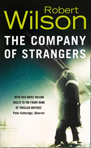 The Company of Strangers Paperback  by Robert Wilson