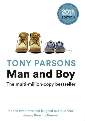 Man and Boy Paperback 20th Anniversary edition by Tony Parsons