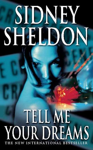 Tell Me Your Dreams Paperback  by Sidney Sheldon
