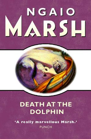 Death at the Dolphin Paperback  by Ngaio Marsh