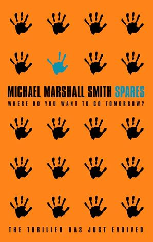 Spares Paperback  by Michael Marshall Smith