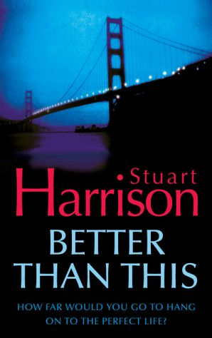 Better Than This Paperback  by Stuart Harrison