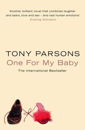 One For My Baby Paperback  by Tony Parsons