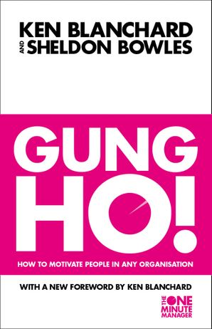 Gung Ho! Paperback New edition by Kenneth Blanchard