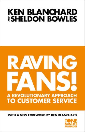 Raving Fans! Paperback New edition by Kenneth Blanchard