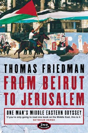 From Beirut to Jerusalem: One Man's Middle Eastern Odyssey Paperback Second edition by