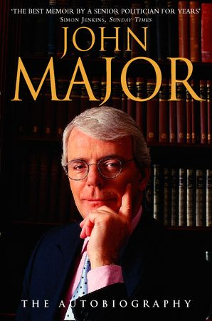 John Major Paperback  by Sir John Major, C.H.