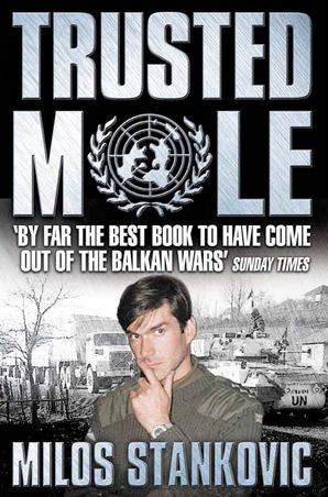 Trusted Mole Paperback  by Milos Stankovic