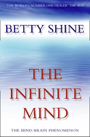 The Infinite Mind Paperback  by Betty Shine