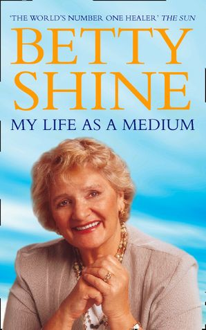 My Life As a Medium Paperback  by Betty Shine