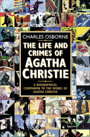 The Life and Crimes of Agatha Christie Paperback  by Charles Osborne