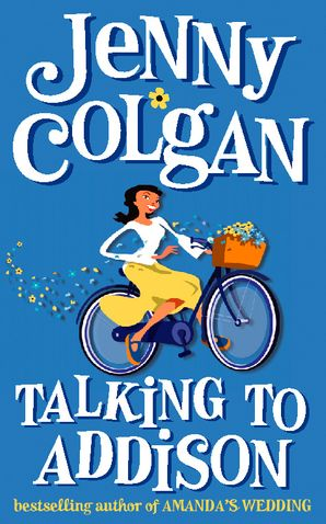 Talking to Addison Paperback  by Jenny Colgan