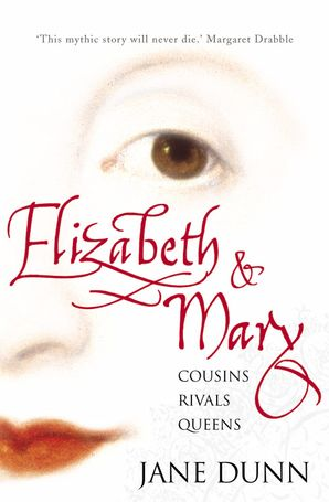 Elizabeth and Mary Paperback  by Jane Dunn