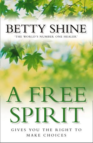A Free Spirit Paperback  by Betty Shine