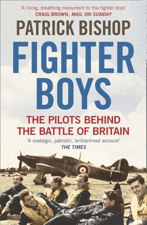 Fighter Boys Paperback  by Patrick Bishop