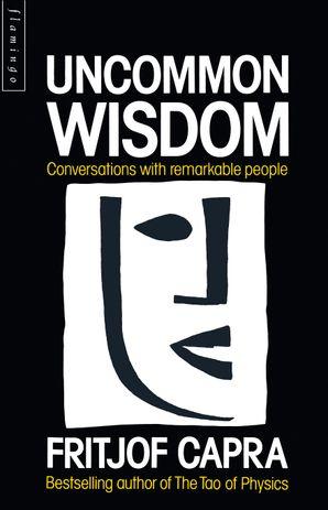 Uncommon Wisdom Paperback  by Fritjof Capra