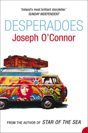 Desperadoes Paperback  by Joseph O'Connor