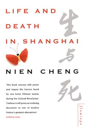 Life and Death in Shanghai Paperback  by Nien Cheng