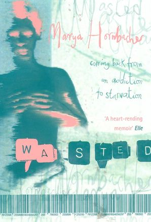 Wasted Paperback  by Marya Hornbacher