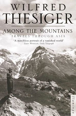 Among the Mountains Paperback  by Wilfred Thesiger