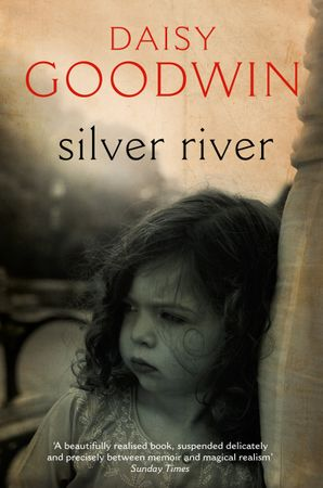 Silver River Paperback  by Daisy Goodwin