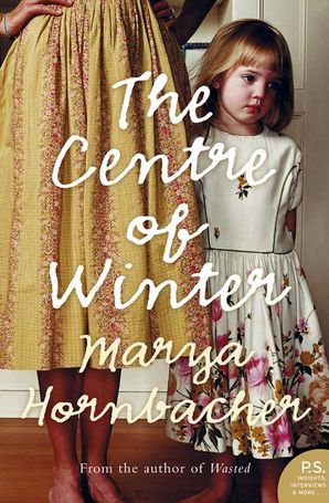 The Centre of Winter Paperback  by Marya Hornbacher