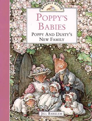 Poppy's Babies: Poppy and Dusty's New Family (Brambly Hedge) Paperback  by Jill Barklem