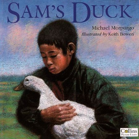 Sam's Duck - Michael Morpurgo, Illustrated by Keith Bowen
