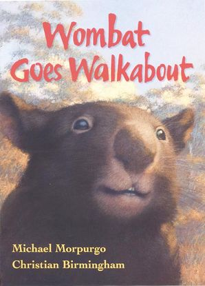 Wombat Goes Walkabout Paperback  by Michael Morpurgo, O.B.E.