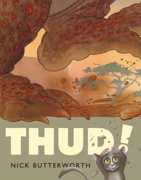 Thud! - Nick Butterworth, Illustrated by Nick Butterworth