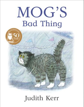 Mog's Bad Thing - Judith Kerr, Illustrated by Judith Kerr