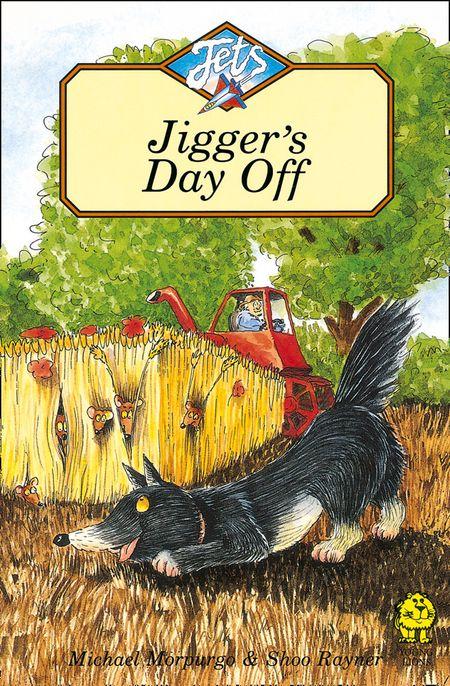 Jigger's Day Off (Jets) - Michael Morpurgo, Illustrated by Shoo Rayner