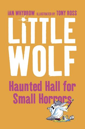 Little Wolf's Haunted Hall for Small Horrors Paperback  by Ian Whybrow