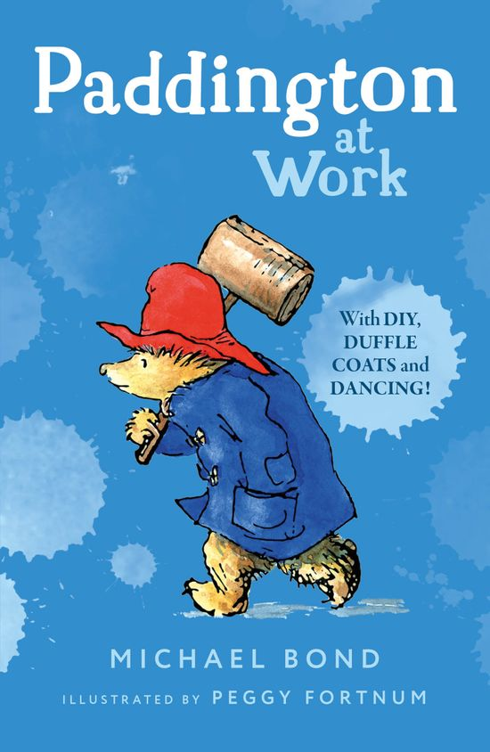 Paddington at Work - Michael Bond, Illustrated by Peggy Fortnum