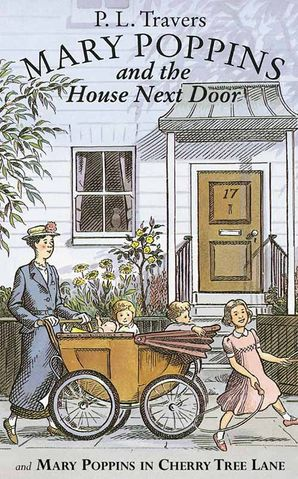 Mary Poppins and the House Next Door / Mary Poppins in Cherry Tree Lane Paperback Two-in-one edition by P. L. Travers