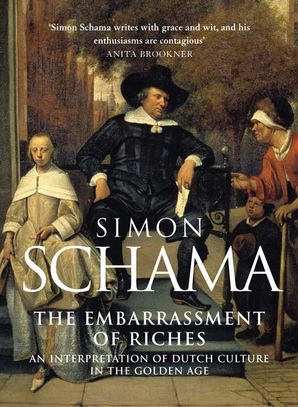 The Embarrassment of Riches Paperback  by Simon Schama