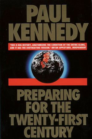 Preparing for the 21st Century Paperback  by Paul Kennedy