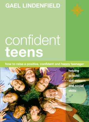 Confident Teens Paperback  by Gael Lindenfield