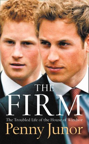 The Firm: The Troubled Life of the House of Windsor Paperback  by Penny Junor