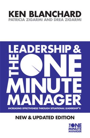 Leadership and the One Minute Manager (The One Minute Manager) Paperback Thorsons Classics edition by Kenneth Blanchard