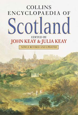 Collins Encyclopedia of Scotland Hardcover Revised edition by John Keay