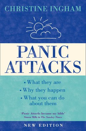 Panic Attacks: What they are, why the happen, and what you can do about them [2016 Revised Edition] Paperback New edition by Christine Ingham