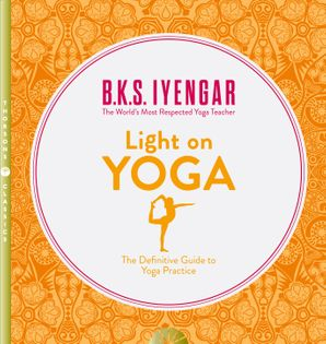 light-on-yoga-the-definitive-guide-to-yoga-practice