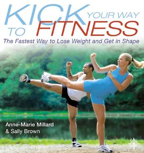 Kick Your Way to Fitness Paperback  by Anne-Marie Millard