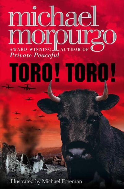 Toro! Toro! - Michael Morpurgo, Illustrated by Michael Foreman