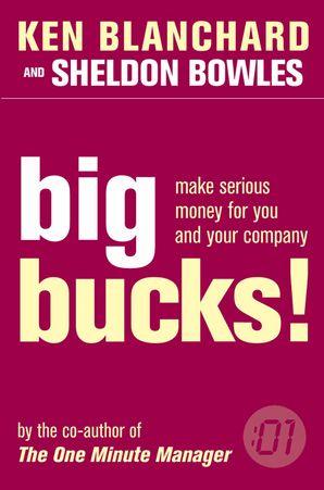 Big Bucks! Paperback  by Kenneth Blanchard