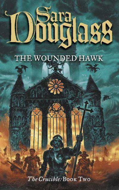 The Wounded Hawk - Sara Douglass